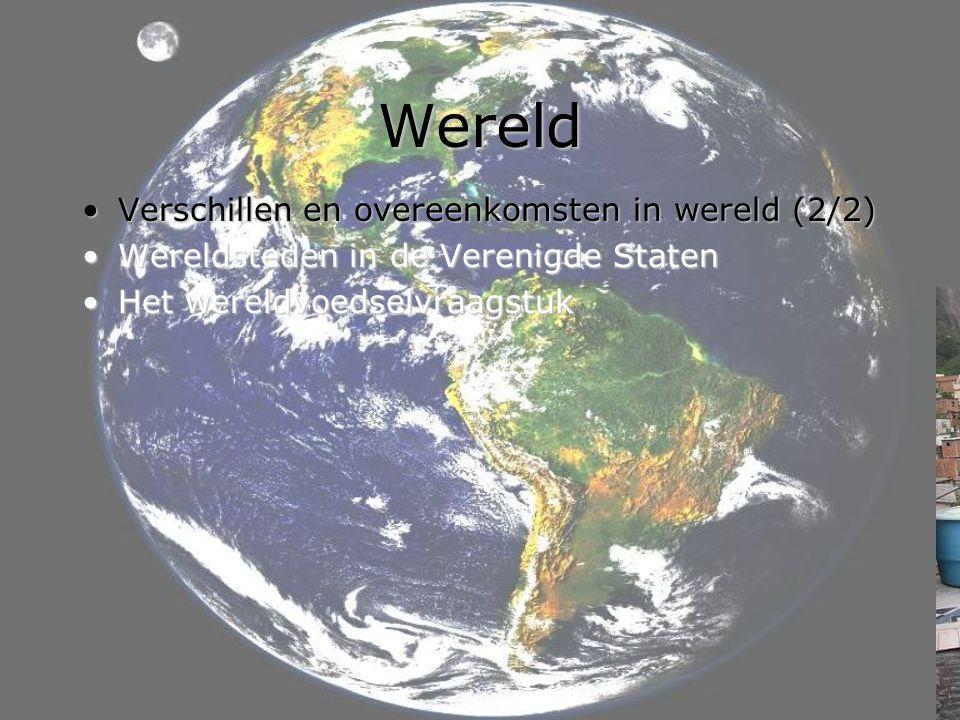 Wereld Verschillen en overeenkomsten in wereld (2/2)