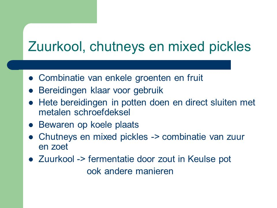 Zuurkool, chutneys en mixed pickles