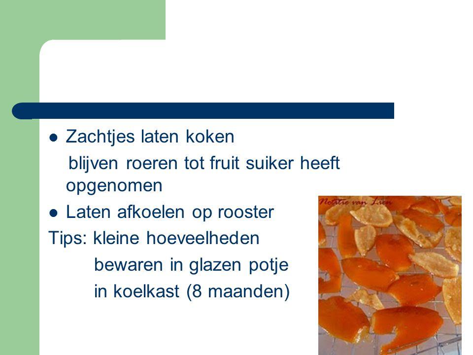 Zachtjes laten koken blijven roeren tot fruit suiker heeft opgenomen. Laten afkoelen op rooster. Tips: kleine hoeveelheden.