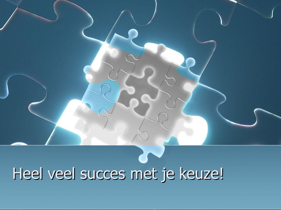 Heel veel succes met je keuze!