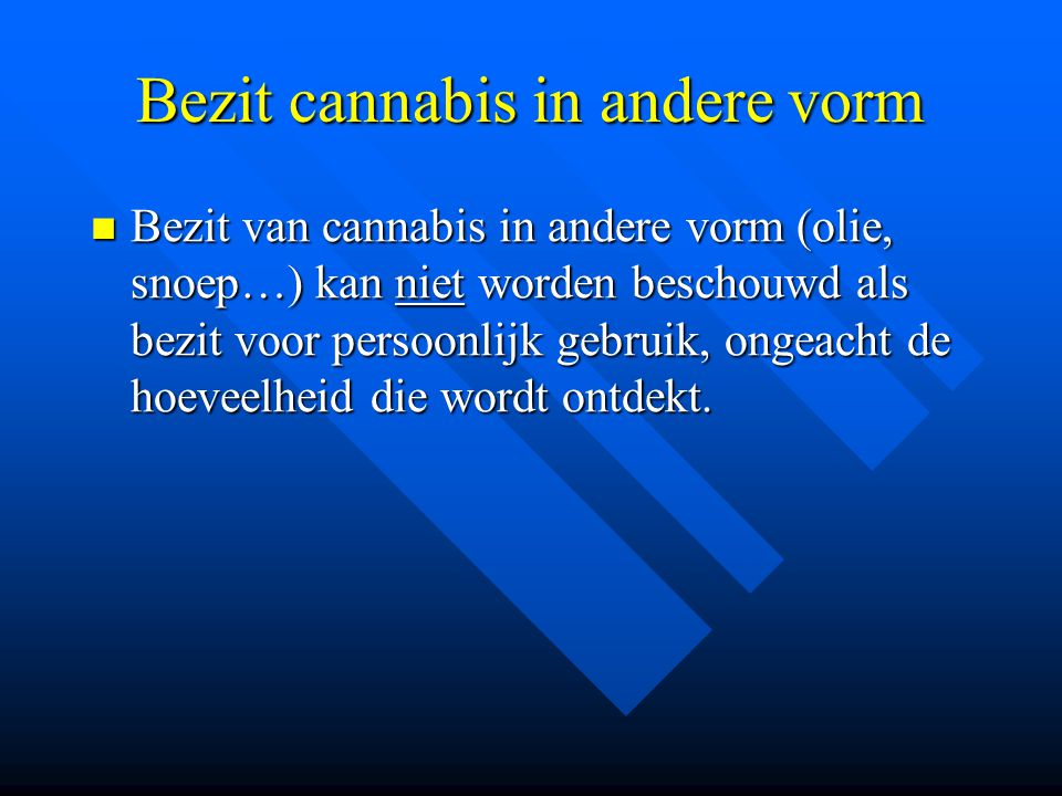 Bezit cannabis in andere vorm