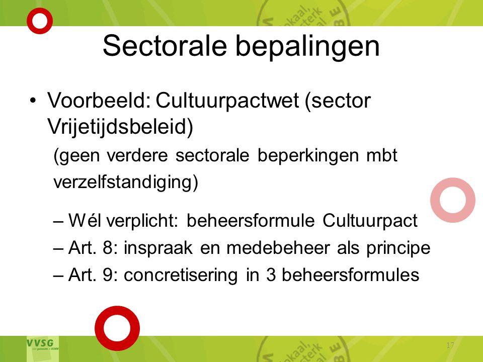 Sectorale bepalingen Voorbeeld: Cultuurpactwet (sector Vrijetijdsbeleid) (geen verdere sectorale beperkingen mbt.