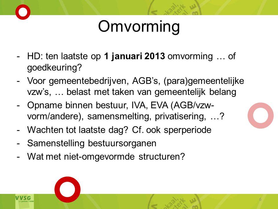 Omvorming HD: ten laatste op 1 januari 2013 omvorming … of goedkeuring
