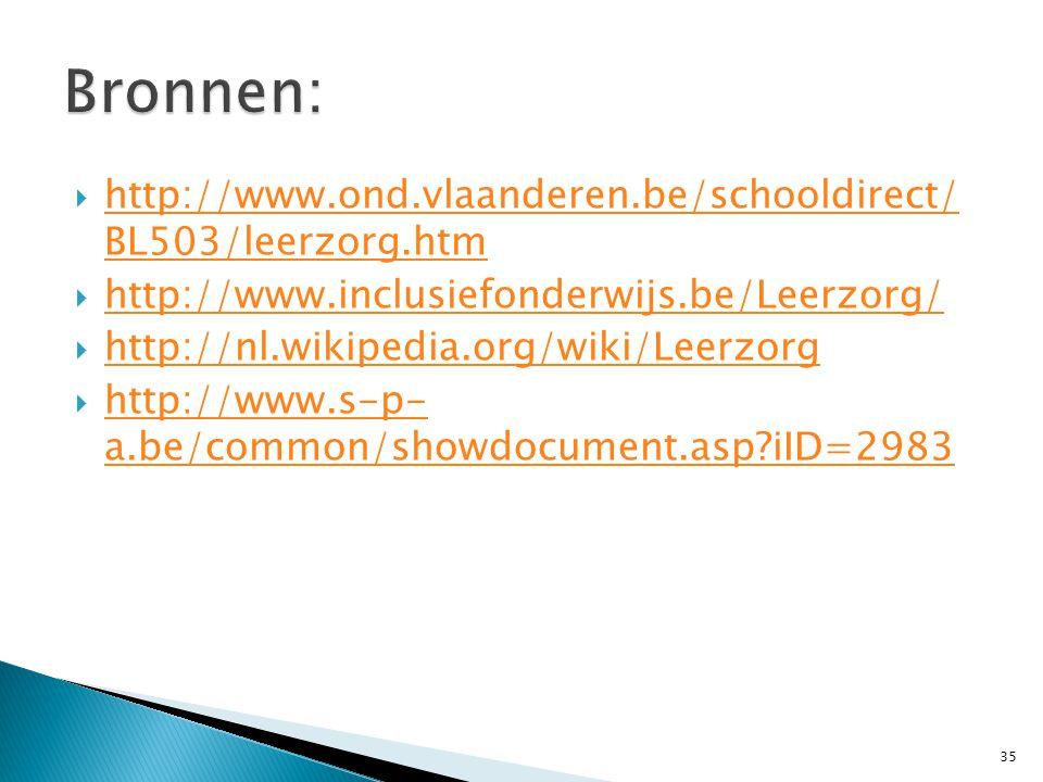 Bronnen: http://www.ond.vlaanderen.be/schooldirect/ BL503/leerzorg.htm