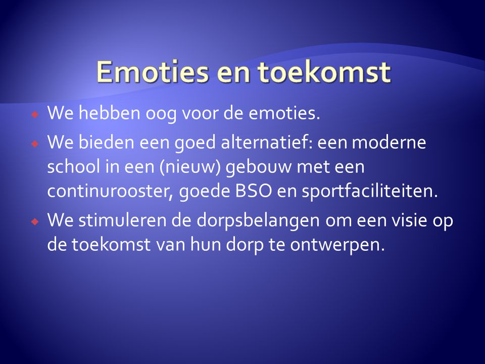 Emoties en toekomst We hebben oog voor de emoties.