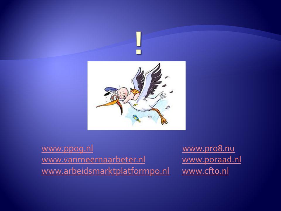 ! www.ppog.nl www.pro8.nu www.vanmeernaarbeter.nl www.poraad.nl