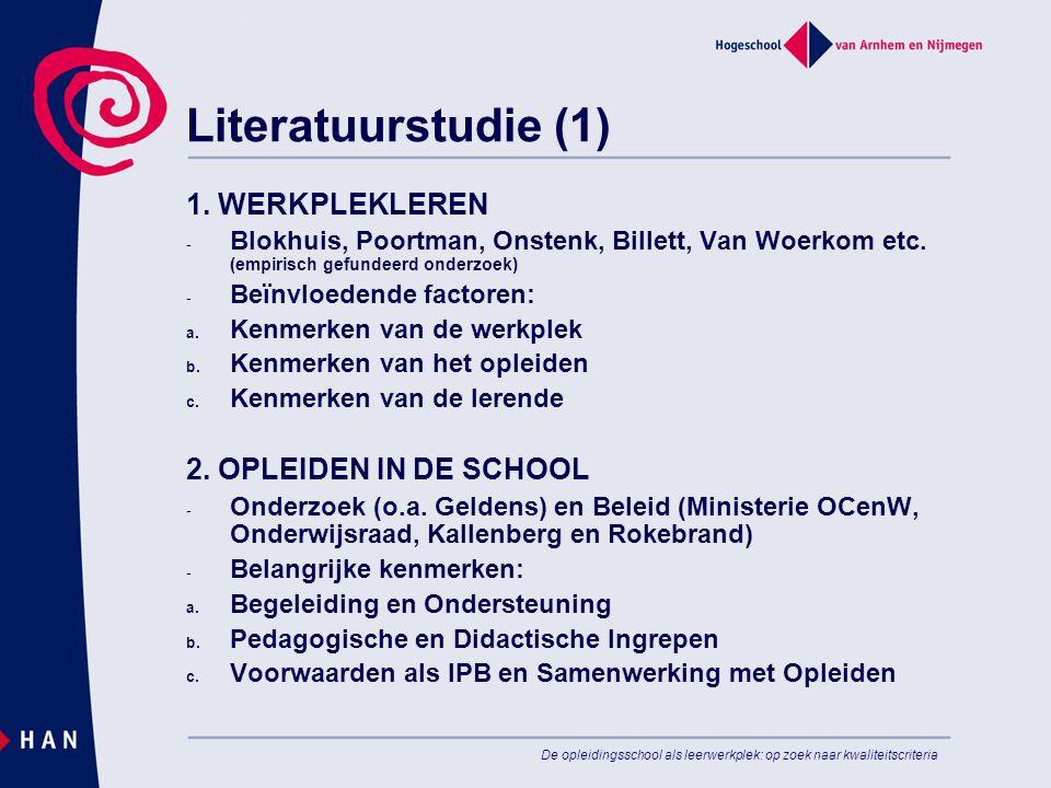 Literatuurstudie (1) 1. WERKPLEKLEREN 2. OPLEIDEN IN DE SCHOOL