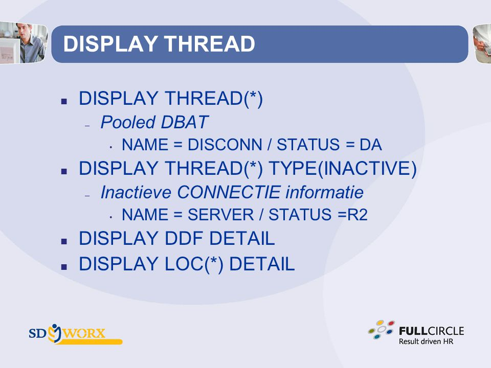 DISPLAY THREAD DISPLAY THREAD(*) DISPLAY THREAD(*) TYPE(INACTIVE)