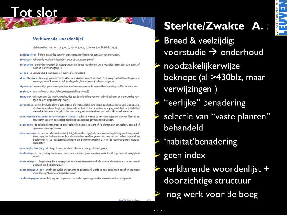 Tot slot Sterkte/Zwakte A. :