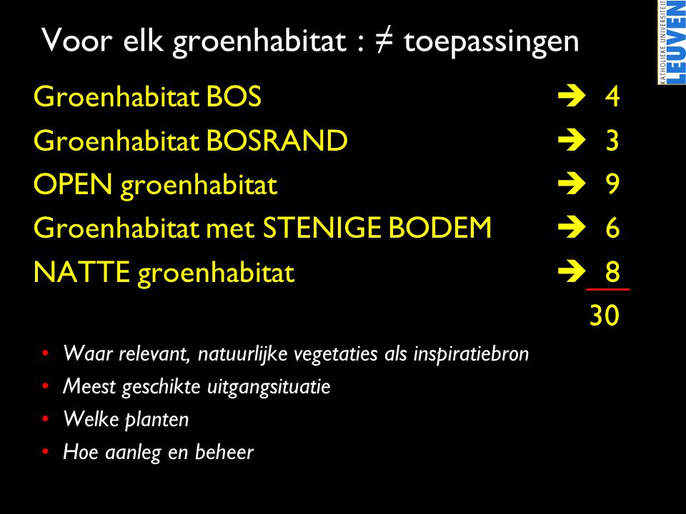 Voor elk groenhabitat : ≠ toepassingen