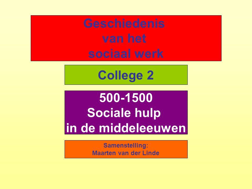 Geschiedenis van het sociaal werk College 2 500-1500 Sociale hulp