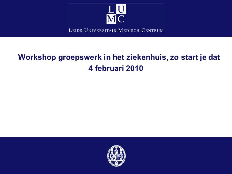 Workshop groepswerk in het ziekenhuis, zo start je dat 4 februari 2010