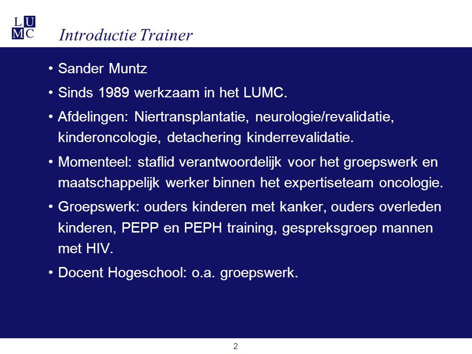 Introductie Trainer Sander Muntz Sinds 1989 werkzaam in het LUMC.