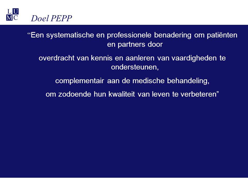 Doel PEPP Een systematische en professionele benadering om patiënten en partners door.