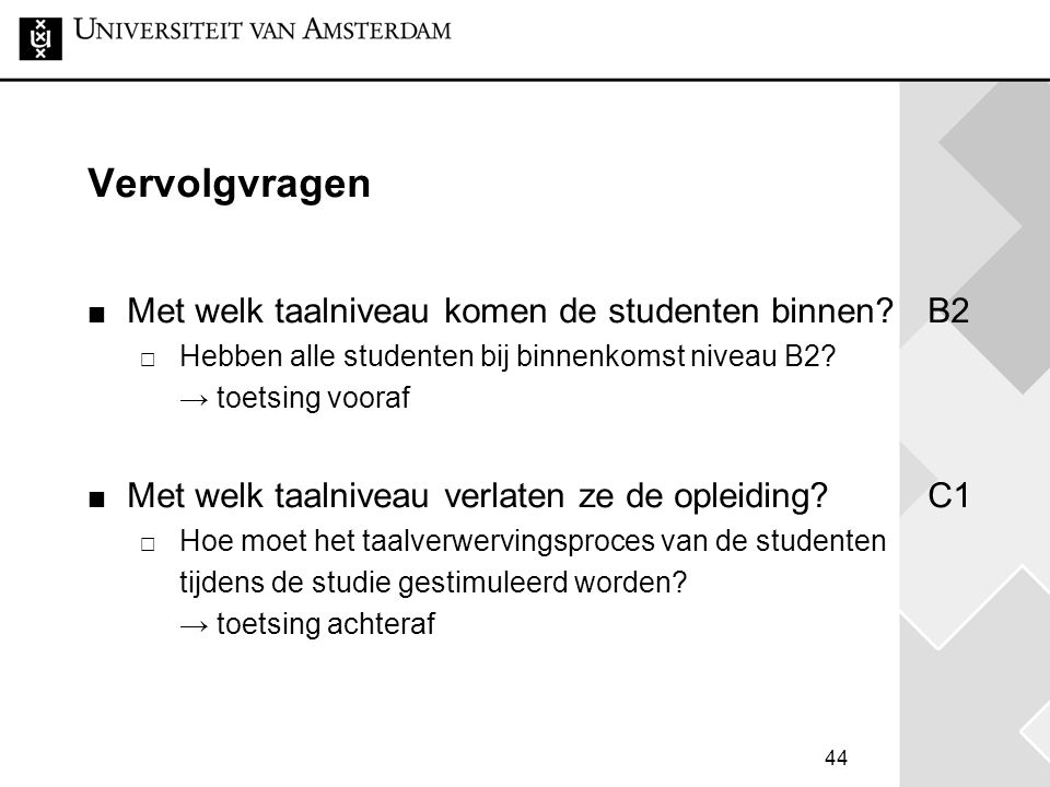 Vervolgvragen Met welk taalniveau komen de studenten binnen B2