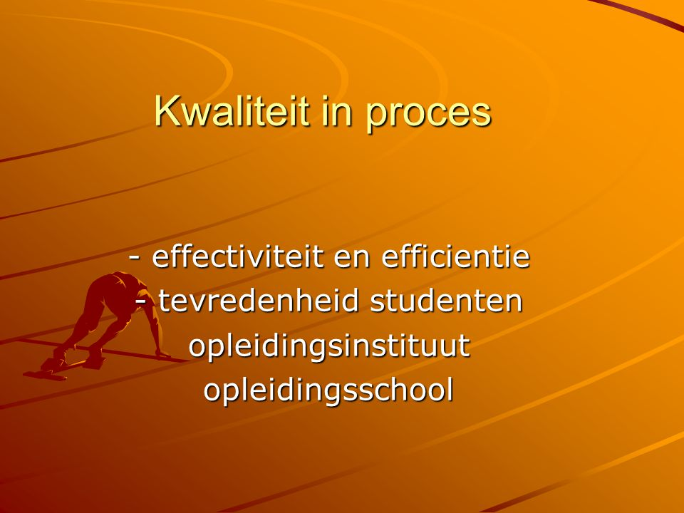 Kwaliteit in proces - effectiviteit en efficientie