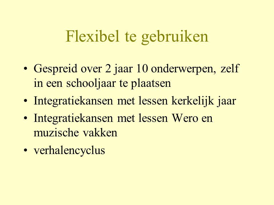 Flexibel te gebruiken Gespreid over 2 jaar 10 onderwerpen, zelf in een schooljaar te plaatsen. Integratiekansen met lessen kerkelijk jaar.