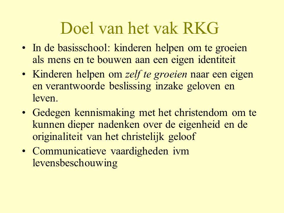 Doel van het vak RKG In de basisschool: kinderen helpen om te groeien als mens en te bouwen aan een eigen identiteit.