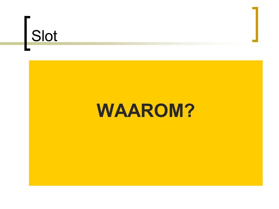 Slot WAAROM