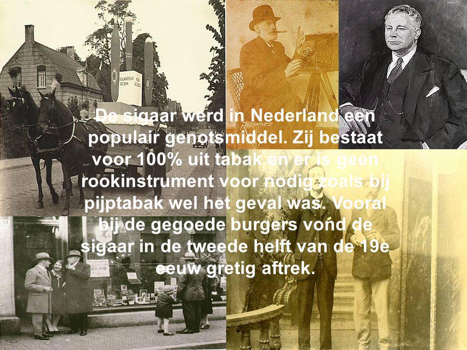 De sigaar werd in Nederland een populair genotsmiddel