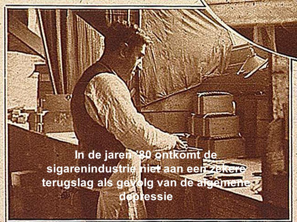 In de jaren '80 ontkomt de sigarenindustrie niet aan een zekere terugslag als gevolg van de algemene depressie