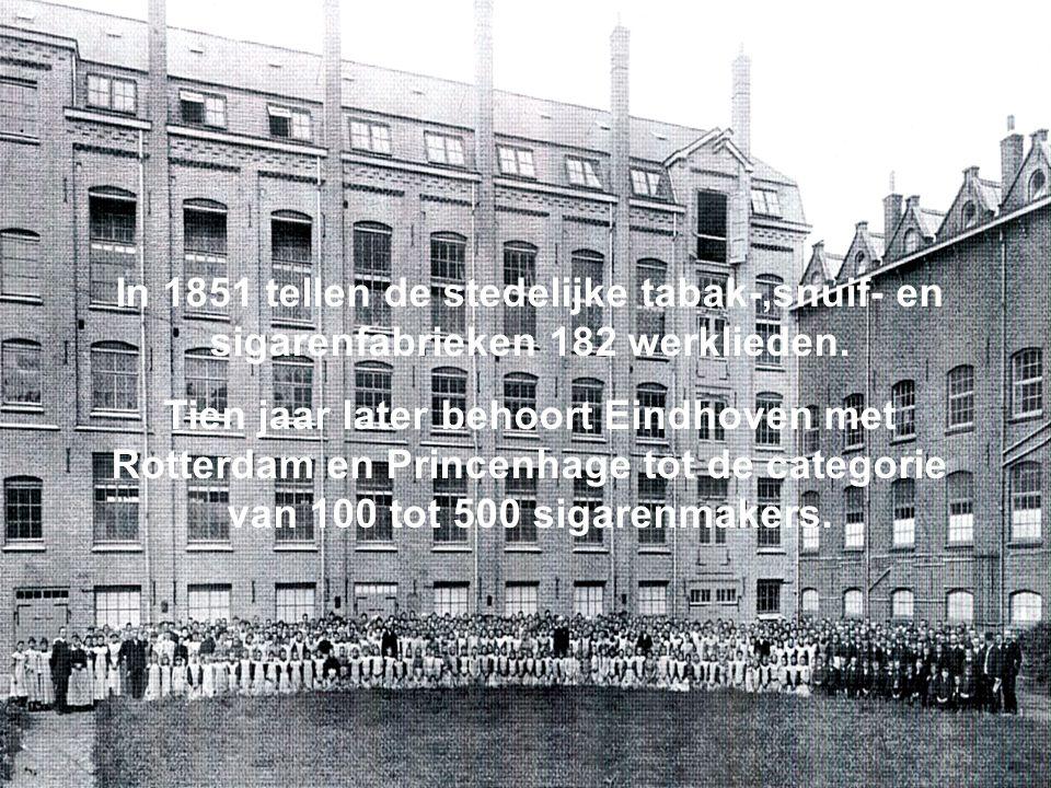 In 1851 tellen de stedelijke tabak-,snuif- en sigarenfabrieken 182 werklieden.