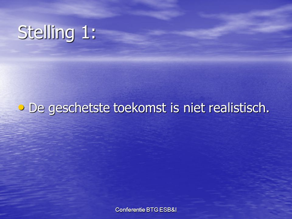 Stelling 1: De geschetste toekomst is niet realistisch.