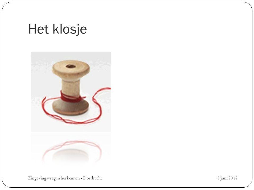 Het klosje Zingevingsvragen herkennen - Dordrecht 5 juni 2012
