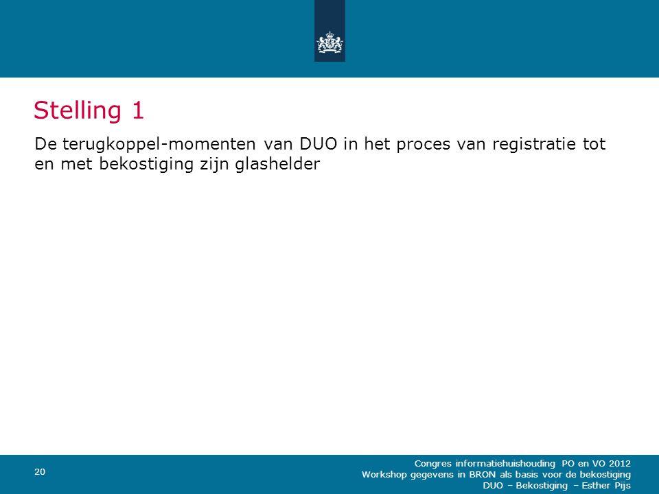 Stelling 1 De terugkoppel-momenten van DUO in het proces van registratie tot en met bekostiging zijn glashelder.