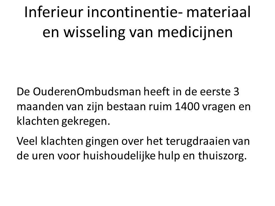 Inferieur incontinentie- materiaal en wisseling van medicijnen