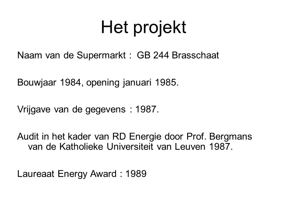 Het projekt Naam van de Supermarkt : GB 244 Brasschaat