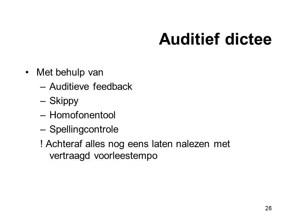 Auditief dictee Met behulp van Auditieve feedback Skippy Homofonentool