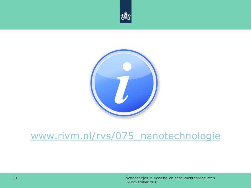 www.rivm.nl/rvs/075_nanotechnologie Nanodeeltjes in voeding en consumentenproducten 09 november 2010.