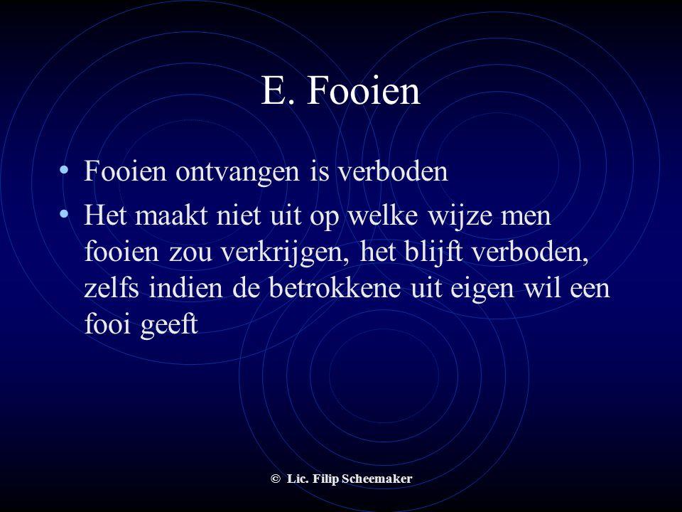 E. Fooien Fooien ontvangen is verboden