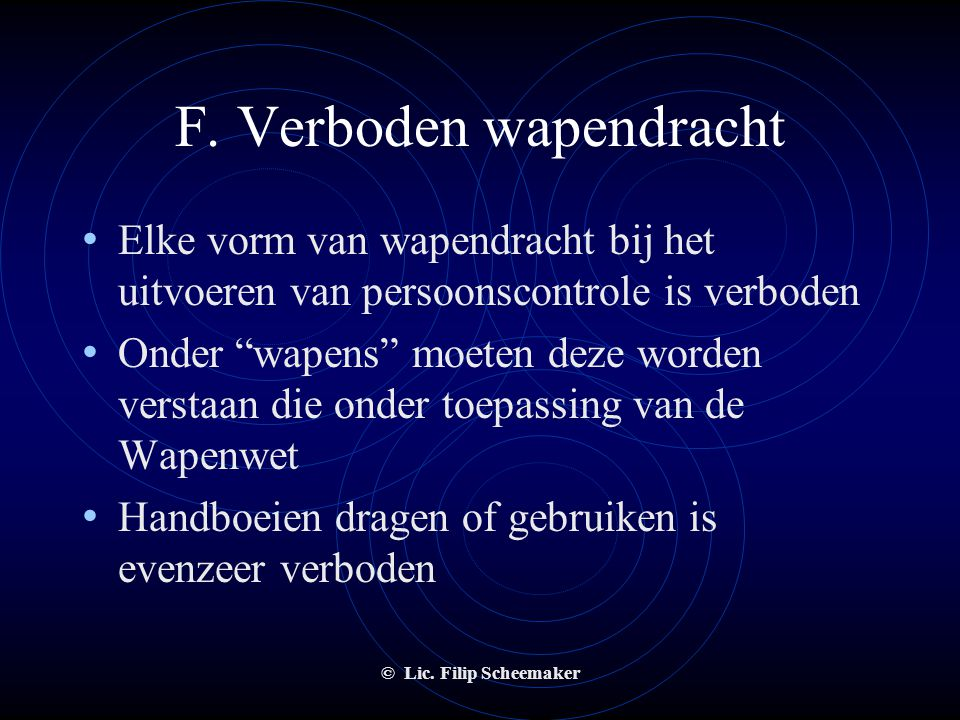 F. Verboden wapendracht