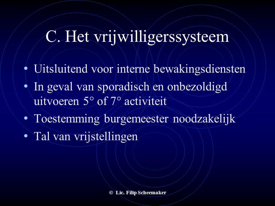 C. Het vrijwilligerssysteem