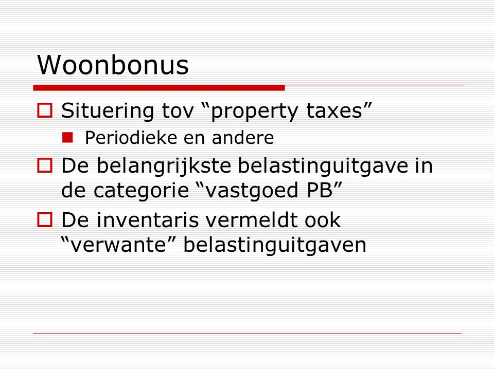Woonbonus Situering tov property taxes