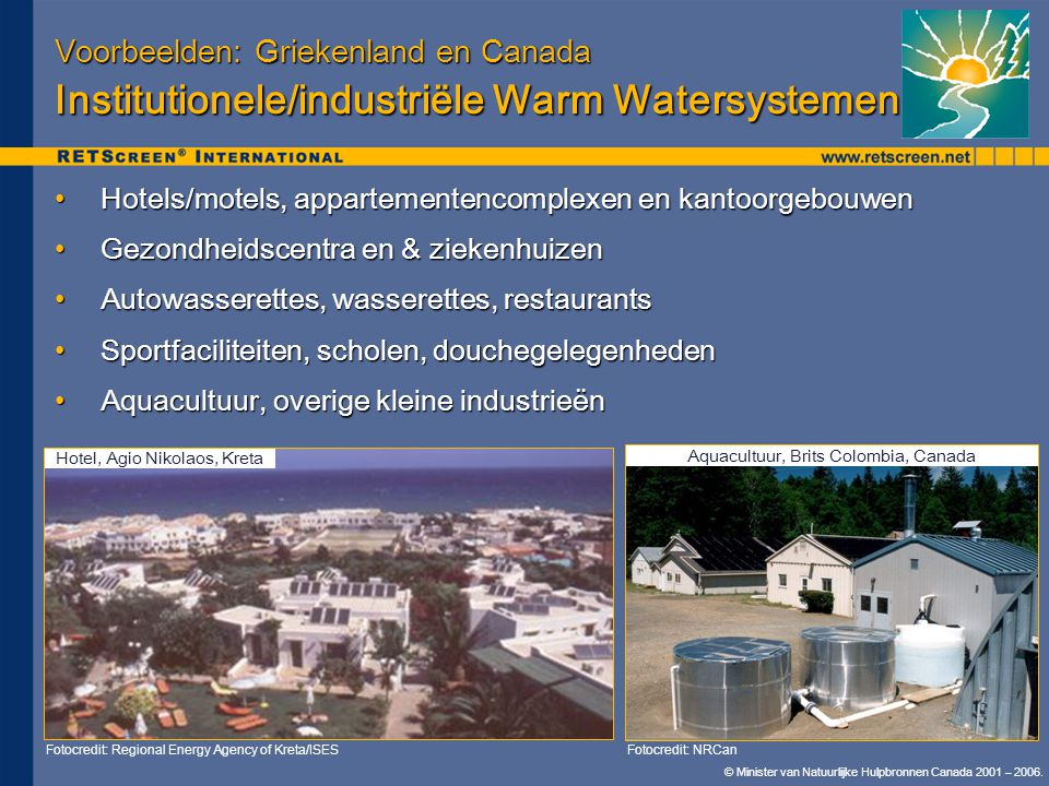 Voorbeelden: Griekenland en Canada Institutionele/industriële Warm Watersystemen
