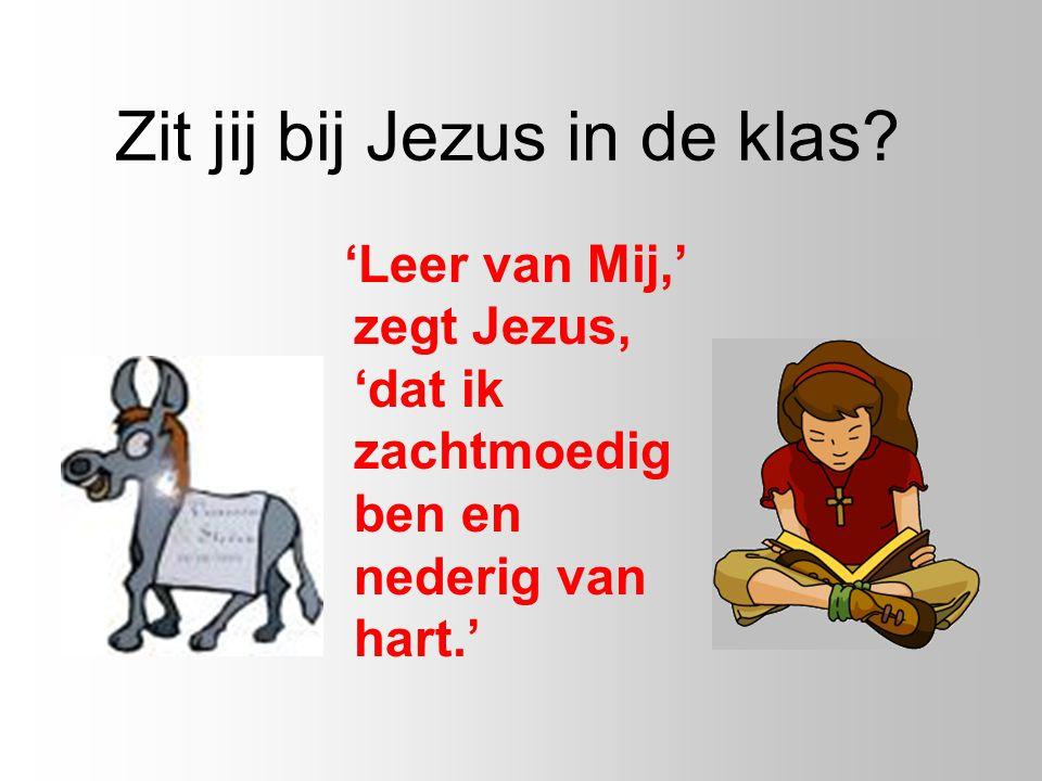 Zit jij bij Jezus in de klas