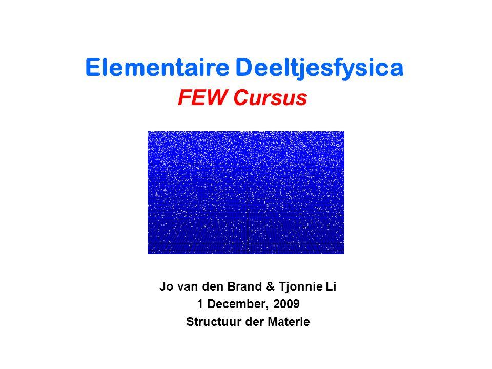 Jo van den Brand & Tjonnie Li 1 December, 2009 Structuur der Materie