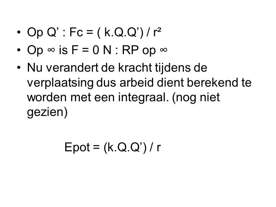 Op Q' : Fc = ( k.Q.Q') / r² Op ∞ is F = 0 N : RP op ∞