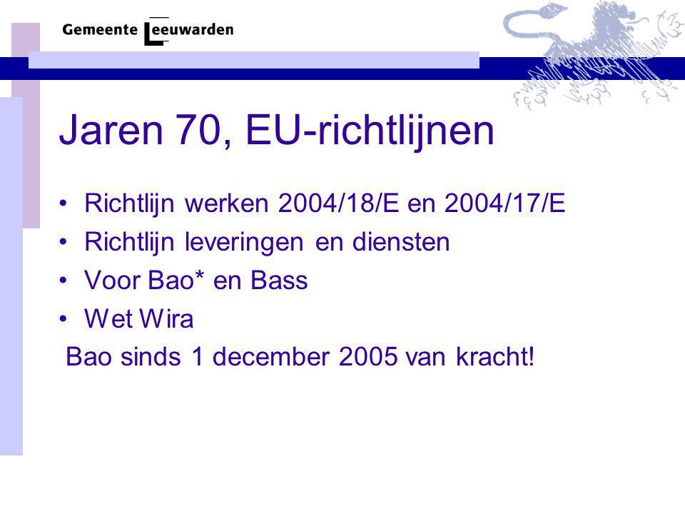 Jaren 70, EU-richtlijnen Richtlijn werken 2004/18/E en 2004/17/E