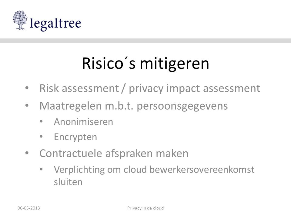 Risico´s mitigeren Risk assessment / privacy impact assessment