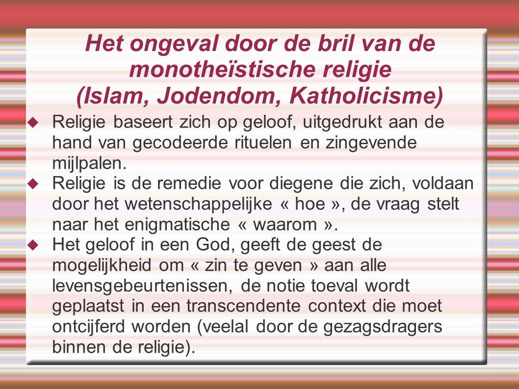 Het ongeval door de bril van de monotheïstische religie (Islam, Jodendom, Katholicisme)