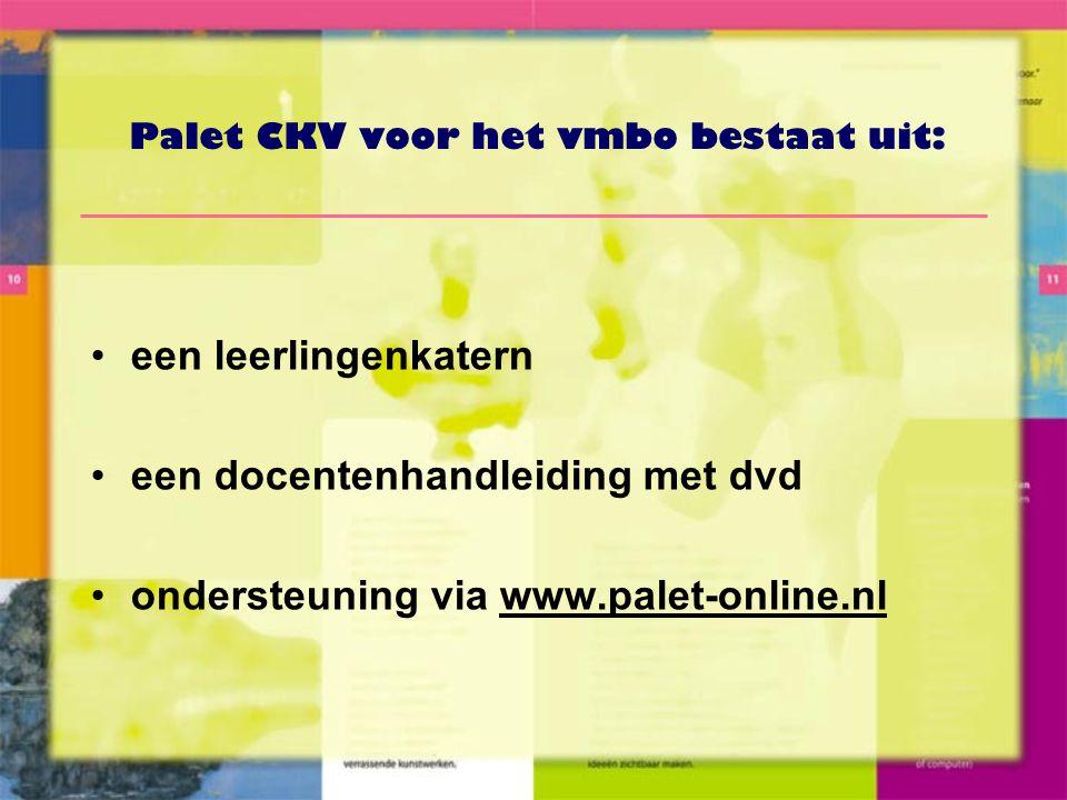 Palet CKV voor het vmbo bestaat uit: