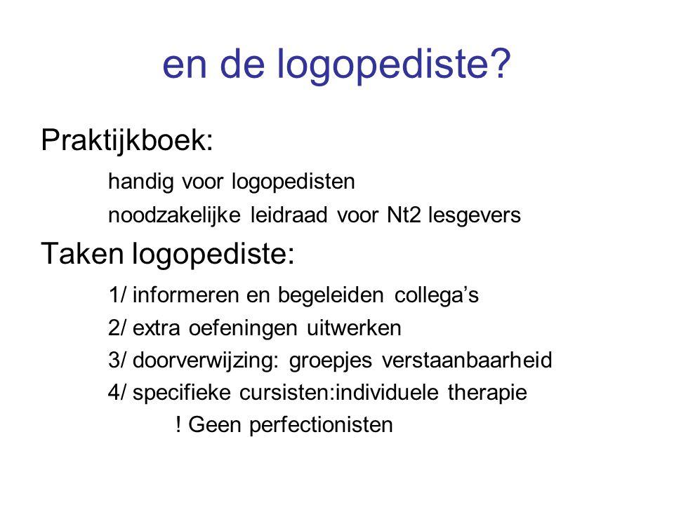 en de logopediste Praktijkboek: Taken logopediste: