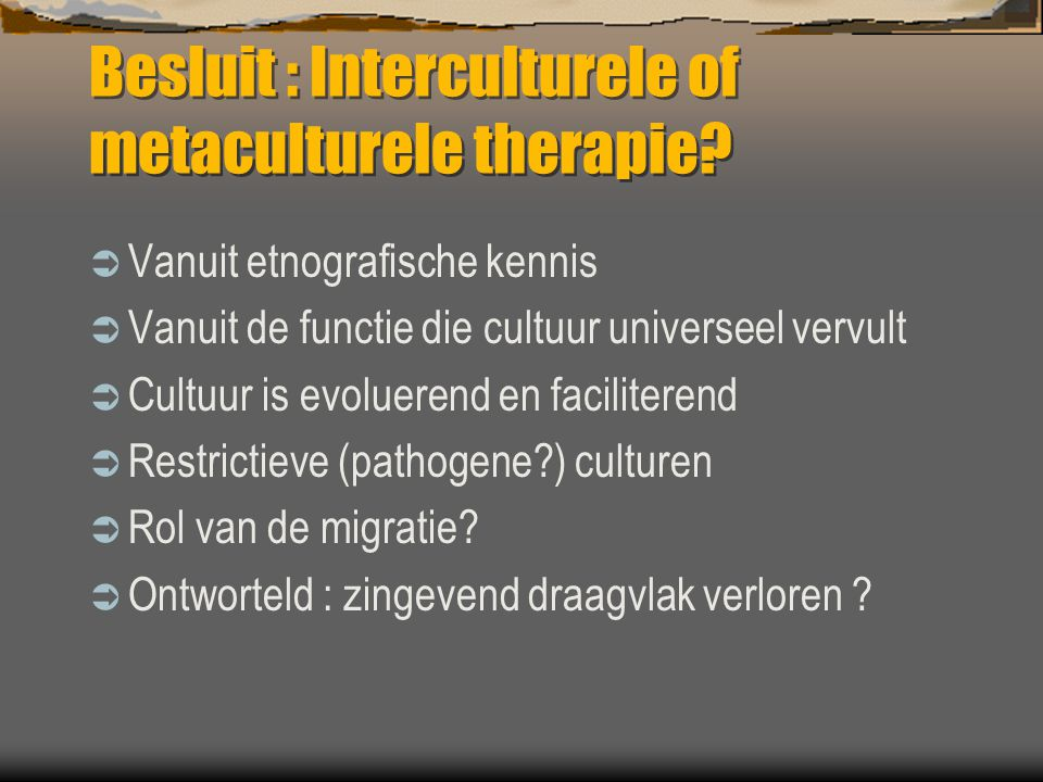 Besluit : Interculturele of metaculturele therapie