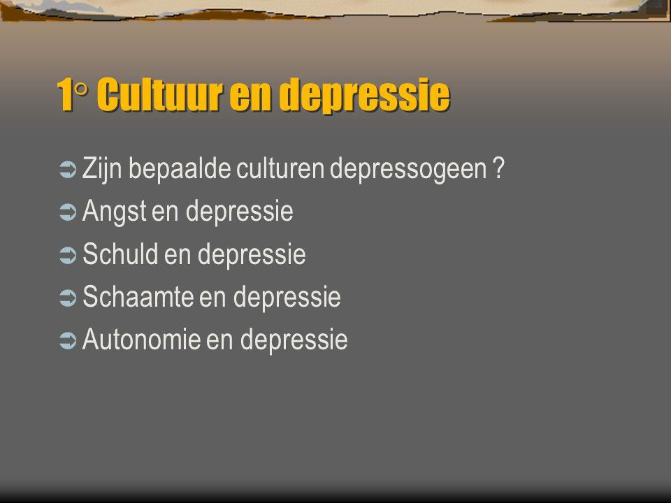 1° Cultuur en depressie Zijn bepaalde culturen depressogeen