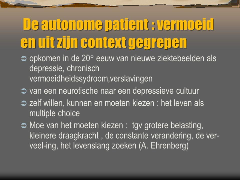 De autonome patient : vermoeid en uit zijn context gegrepen
