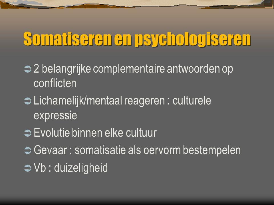 Somatiseren en psychologiseren